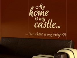 Wandtattoo My home is my castle...